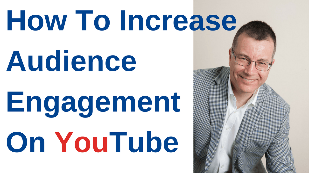 How To Increase Audience Engagement On YouTube.